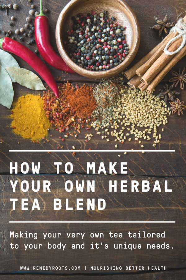 Make Your Own Herbal Tea Blend
