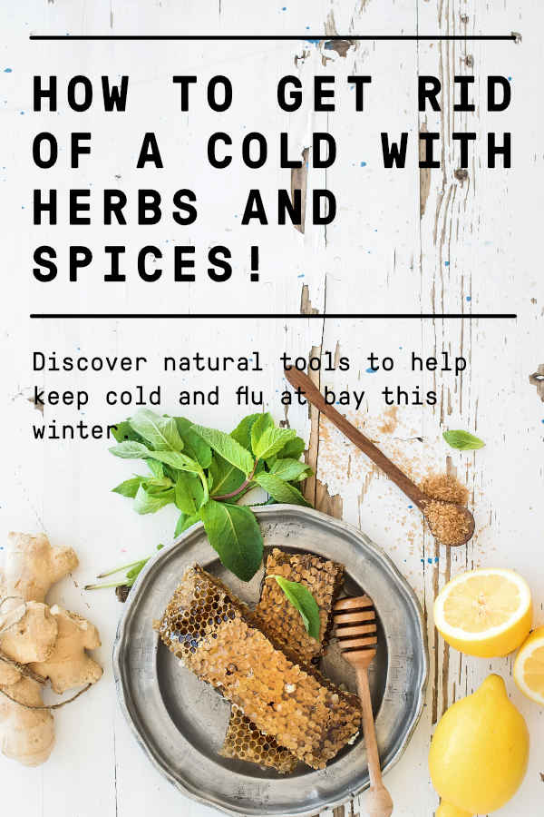 how to get rid of a cold with herbs and spices